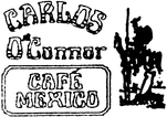 Carlos O'Connor Cafe Mexico Enjoy one complimentary DINNER ENTREE when a second DINNER ENTREE of equal or greater value is purchased