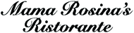 Mama Rosina's Ristorante FREE Lunch/Dinner Entree w/Purchase of Same