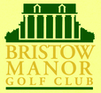 Bristow Manor Golf Club Enjoy one complimentary GREEN FEE when a second GREEN FEE of equal or greater value is purchased