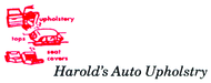 Harold's Auto Upholstry Enjoy 20% off the regular price of any PURCHASE (sale items excluded)