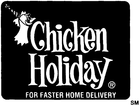 Chicken Holiday Enjoy one FREE LUNCH OR DINNER ENTREE when a second LUNCH OR DINNER ENTREE of equal or greater value is purchased