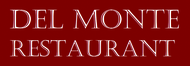 Del Monte Restaurant Enjoy one complimentary ENTREE when a second ENTREE of equal or greater value is purchased