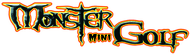 Monster Mini Golf Enjoy one FREE ROUND OF MINI GOLF with purchase