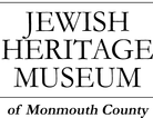 Jewish Heritage Museum of Monmouth County Enjoy one complimentary ADMISSION when a second ADMISSION is purchased
