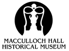 Macculloch Hall Historical Museum Enjoy Up To 4 ADULT ADMISSIONS at 50% Off The Regular Price