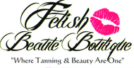 Fetish Tanning & Beauty Boutique Enjoy 20% off the regular price of any SALON and/or SPA SERVICES