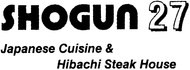 Shogun 27 Enjoy one complimentary LUNCH OR DINNER ENTREE when a second LUNCH OR DINNER ENTREE of equal or greater value is purchased
